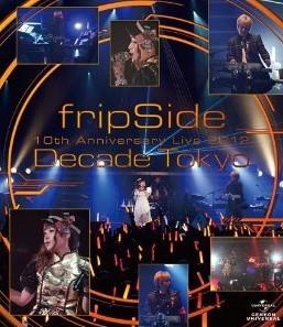 [Blu-ray] fripSide 10th Anniversary Live 2012 ~Decade Tokyo~
