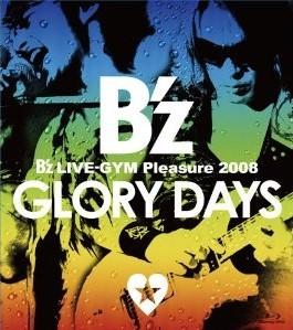 [Blu-ray] B'z LIVE-GYM Pleasure 2008-GLORY DAYS-