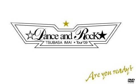 TSUBASA IMAI ☆Dance and Rock★ Tour'09