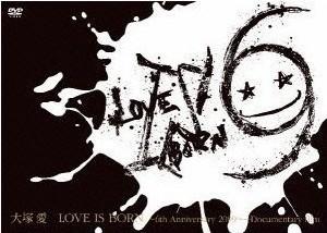 大塚 愛【LOVE IS BORN】~6th Anniversary 2009~