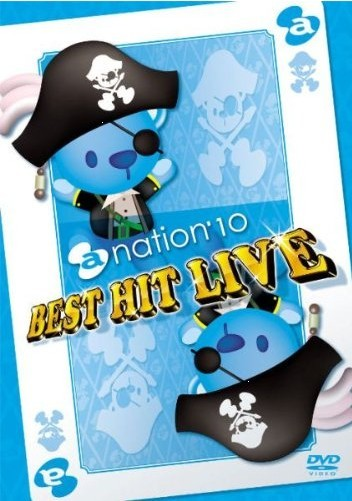 a-nation'10 BEST HIT LIVE