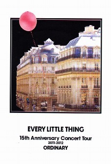 [DVD] EVERY LITTLE THING 15th Anniversary Concert Tour 2011-2012 ORDINARY