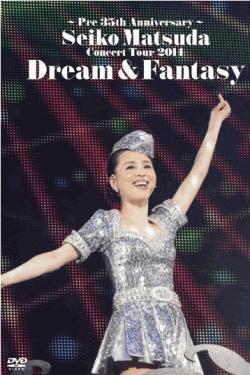 [DVD] ~Pre 35th Anniversary~ Seiko Matsuda Concert Tour 2014 Dream & Fantasy