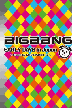 [DVD] BIGBANG EARLY DAYS in Japan ~filmed by MEZAMASHI TV~
