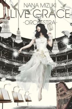 NANA MIZUKI LIVE GRACE -ORCHESTRA-