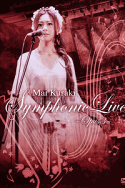 [DVD] Mai Kuraki Symphonic Live -Opus 3- (初回生産限定版)