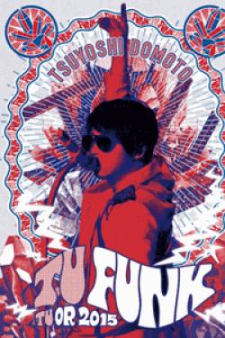 [DVD] TSUYOSHI DOMOTO TU FUNK TUOR 2015